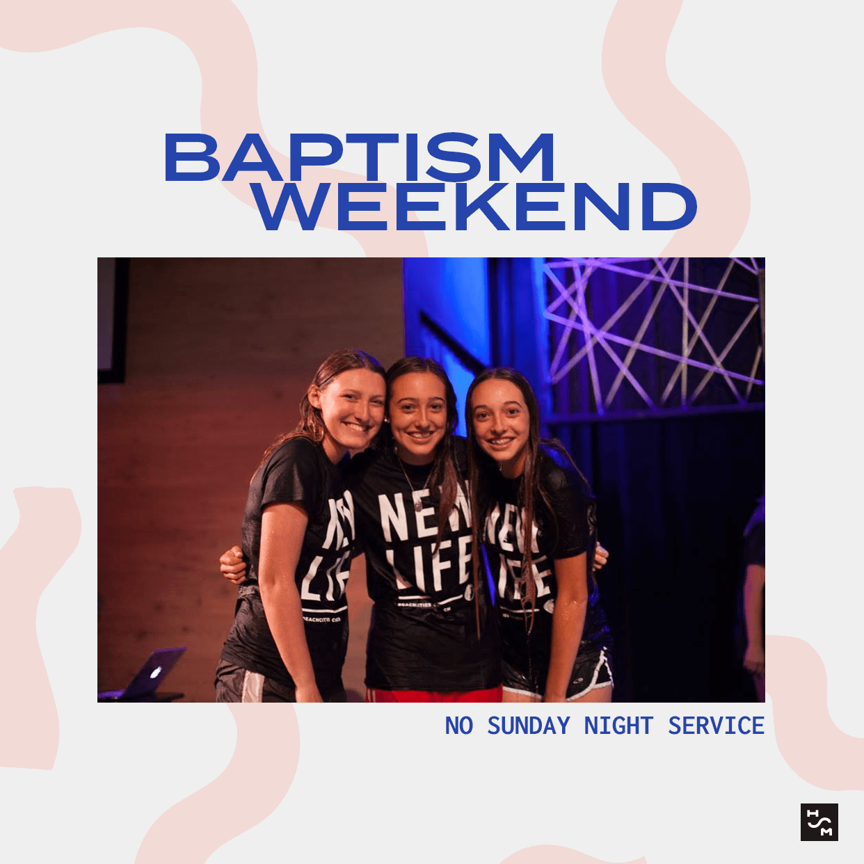 HSM Baptism Weekend